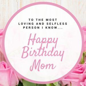 Heartfelt Happy Birthday Messages For Mom